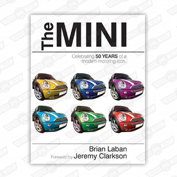 THE MINI- CELEBRATING 50 YEARS OF A MODERN MOTORING ICON